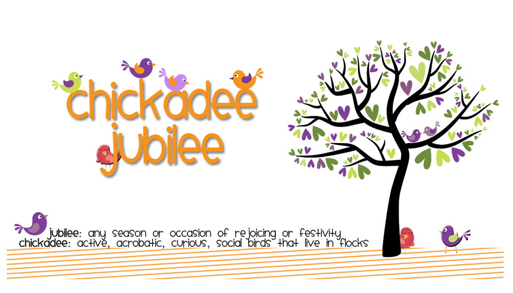 Chickadee Jubilee