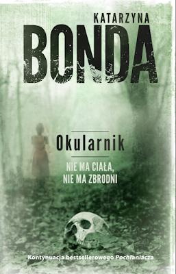 """""""Okularnik"""" - Katarzyna Bonda"""