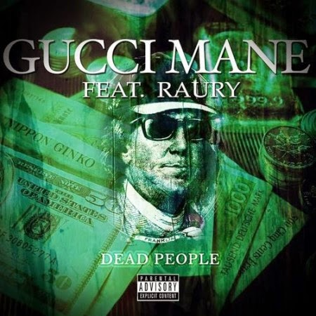 Gucci Mane ft. Raury Dead People