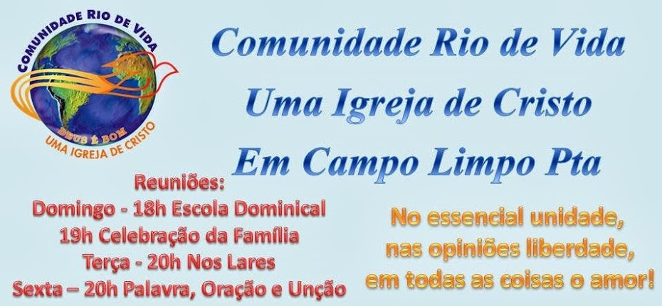 Comunidade Rio de Vida Uma Igreja de Cristo em Campo Limpo Pta