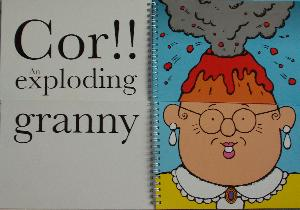 An exploding granny!