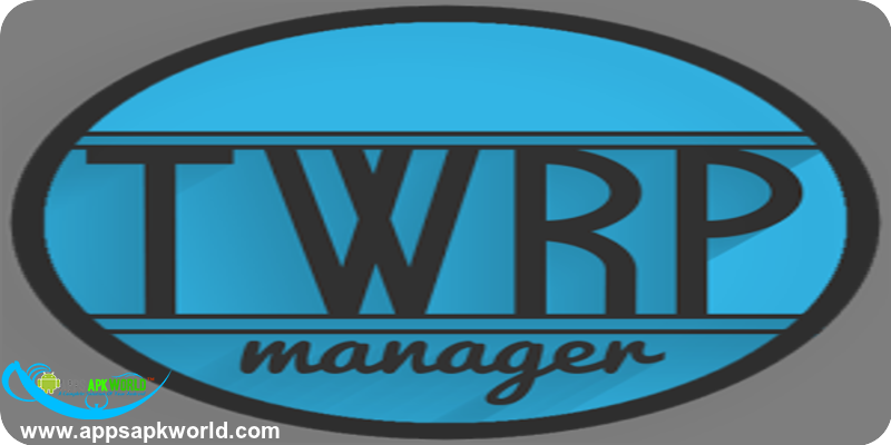TWRP Manager (ROOT) FULL Cracked APK