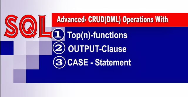 Microsoft SQL Server Training Online Learning Classes Advance DML Top-n OUTPUT CASE
