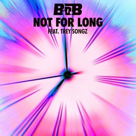 B.o.B. X Trey Songz - Not For Long | Ses Rêveries