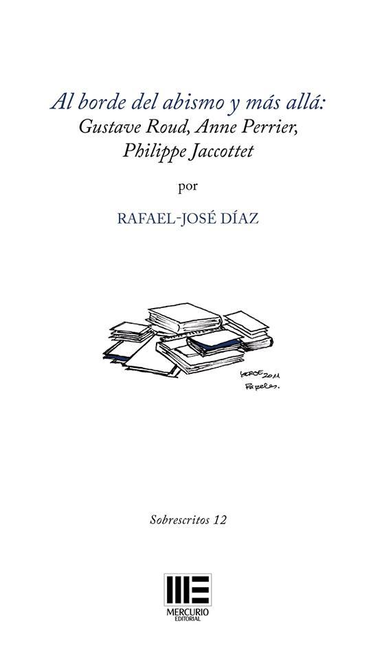 Al borde del abismo y más allá. Gustave Roud, Anne Perrier, Philippe Jaccottet
