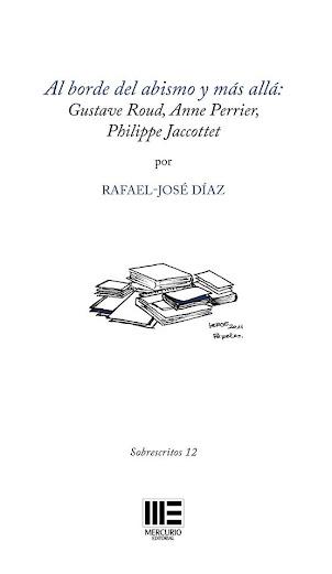 Al borde del abismo y más allá. Gustave Roud, Anne Perrier, Philippe Jaccottet (Ensayo)