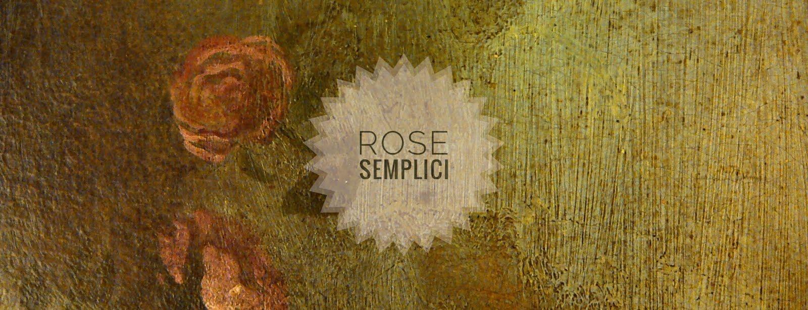 Rose semplici