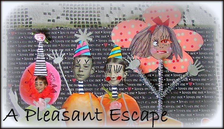 """"""" A Pleasant Escape """""""