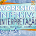 Workshop Intensivo de Interpretação