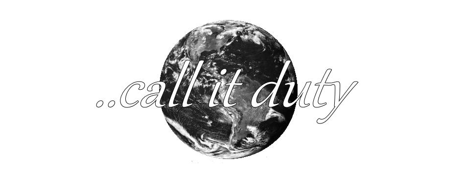 ..call it duty