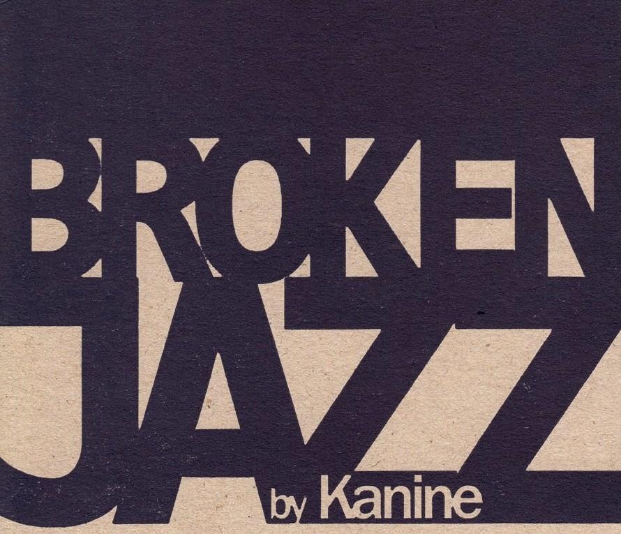 Kanine - Broken Jazz