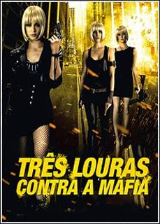 Download Filme Três Louras Contra a Máfia HDRip AVI + RMVB Dublado