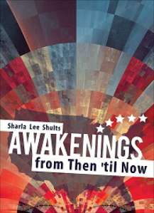 http://www.amazon.com/Awakenings-Then-til-Sharla-Shults/dp/1620247313/ref=la_B007YUYUG4_1_1?s=books&ie=UTF8&qid=1404091123&sr=1-1