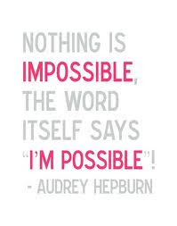 Impossible quote to I'M POSSIBLE