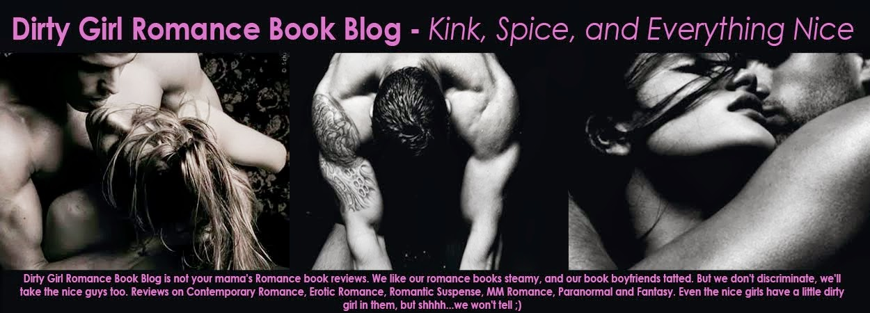 Dirty Girl Romance Book Blog-                          Kink, Spice, and Everything Nice