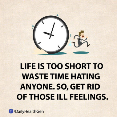 Life is too short to waste time hating anyone