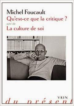 Michel Foucault : Qu'est-ce que la critique ? Suivie de La culture de soi