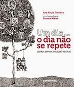 """""""Um dia… o dia não se repete"""" de Ana Paula Timóteo"""