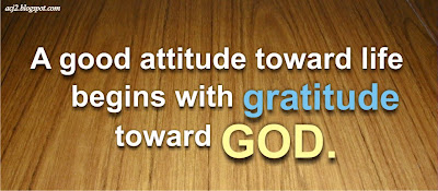 a good attitude toward life begins with gratitude with God