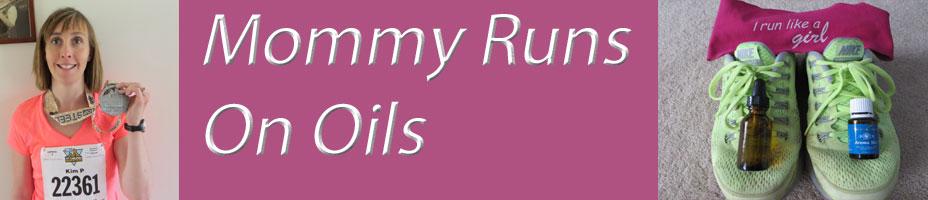 Mommy Runs on Oils