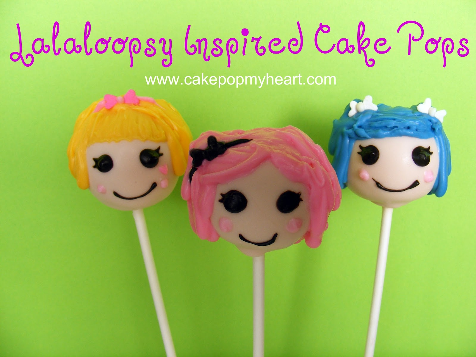 Cake Pop My Heart: LalaLoopsy Ispired Pops