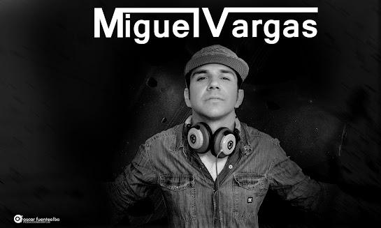 DJ MIGUEL VARGAS