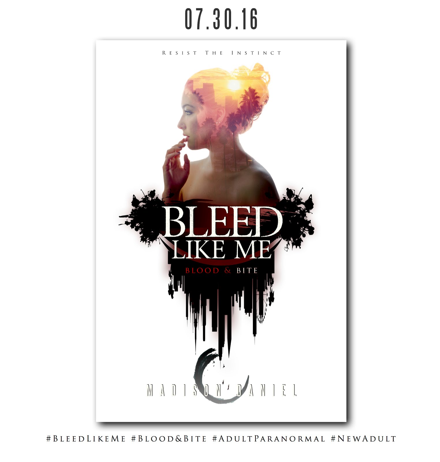 BLEED LIKE ME: BLOOD & BITE  BY MADISON DANIEL