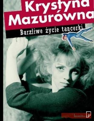 Krystyna Mazurowna burzliwe zycie tancerki Empik