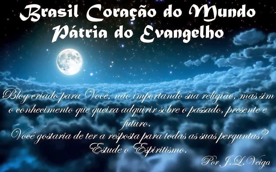 Brasil Coração do Mundo, Pátria do Evangelho !!!