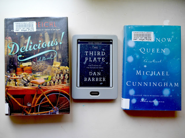 Delicious by Ruth Reichl  The Third Plate by Dan Barber  The Snow Queen by Michael Cunningham