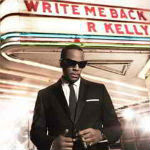 R. Kelly – Write Me Back: Deluxe Edition 2012