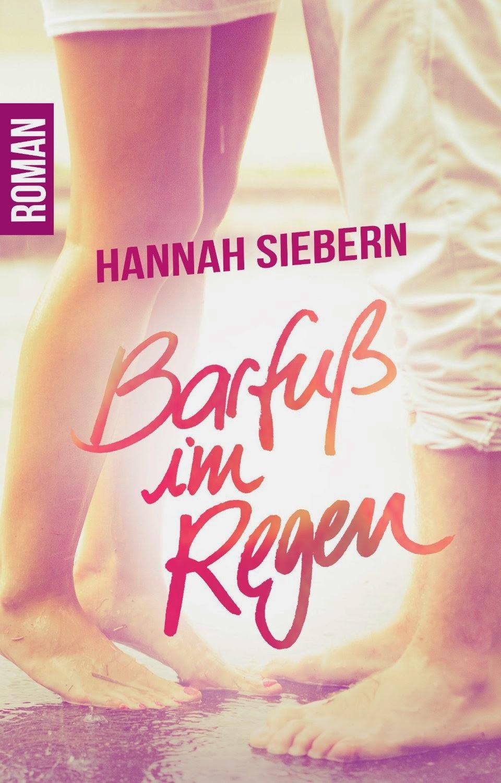 http://www.amazon.de/Barfu%C3%9F-im-Regen-Hannah-Siebern-ebook/dp/B00NORZL14/ref=sr_1_1?ie=UTF8&qid=1412429474&sr=8-1&keywords=barfuss+im+regen