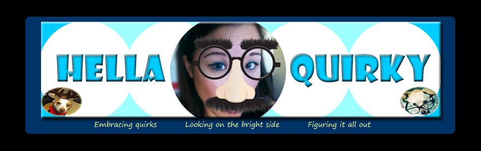 Hella Quirky