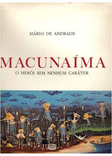 Macunaíma, o herói sem nenhum caráter mais atual que nunca