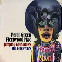 Peter Green & Fleetwood Mac - Jumping At Shadows The Blues Years