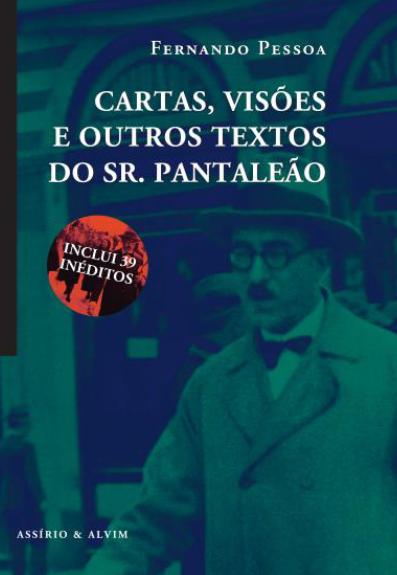 Cartas Visões e Outros Textos do Senhor Pantaleão de Fernando Pessoa