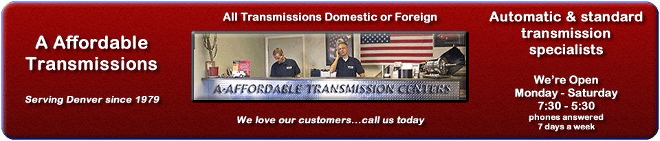 Transmission Repair Denver | A Affordable Transmissions, Rebuild, Replace