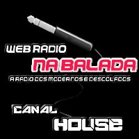 Web Rádio Na Balada Canal House de Salvador ao vivo