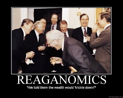 Motivational poster of Reagan staff laughing - 'We told them the wealth would trickle down!'