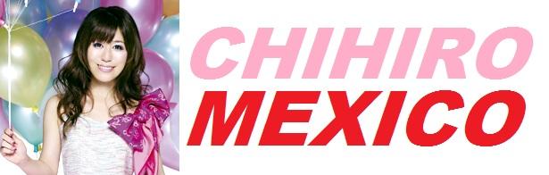 CHIHIRO MEXICO