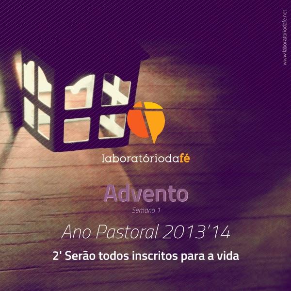 Segunda-feira da primeira semana de Advento, Laboratório da fé, 2013