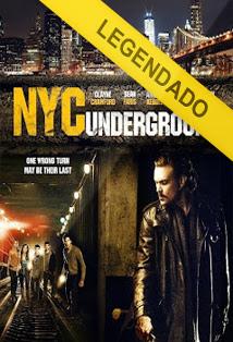 N.Y.C. Underground – Legendado