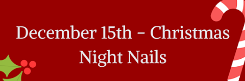 December 15th - Christmas Night Nails