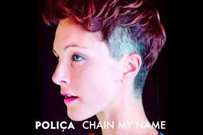 "POLIÇA ""Chain My Name"""