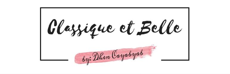 Classique et Belle | by Dhen Cayabyab