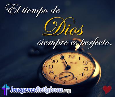 El tiempo de dios siempre es perfecto (Imagenes religiosas)