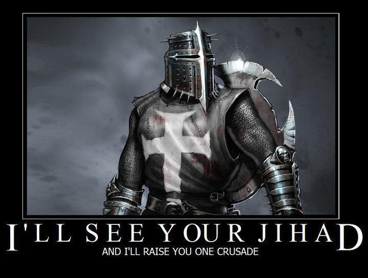 I'll see your Jihad, and raise you one crusade!