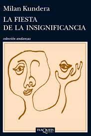 La fiesta de la insignificancia. Milan Kundera