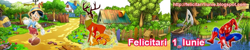 Felicitari  1  Iunie - Ziua Copiilor