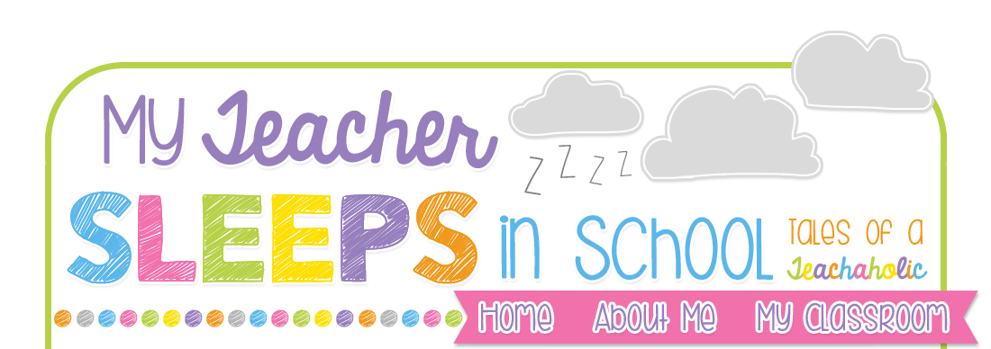 My Teacher Sleeps in School: Tales of a 3rd & 4th Grade Teachaholic